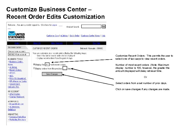 Customize Business Center – Recent Order Edits Customization Customize Recent Orders: This permits the