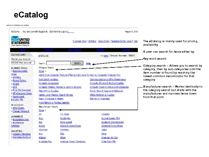 e. Catalog The e. Catalog is mainly used for pricing, availability A user can