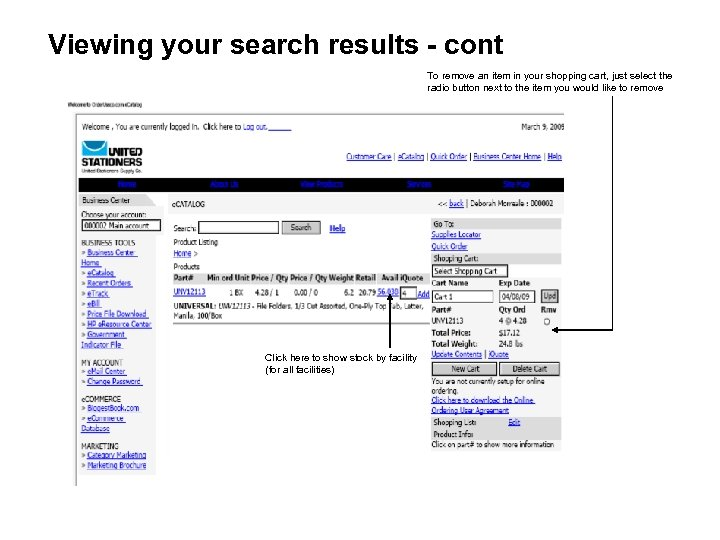 Viewing your search results - cont To remove an item in your shopping cart,
