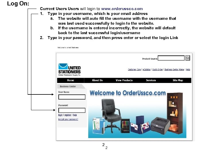 Log On: Current Users will login to www. orderussco. com 1. Type in your