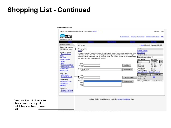 Shopping List - Continued You can then add & remove items. You can only