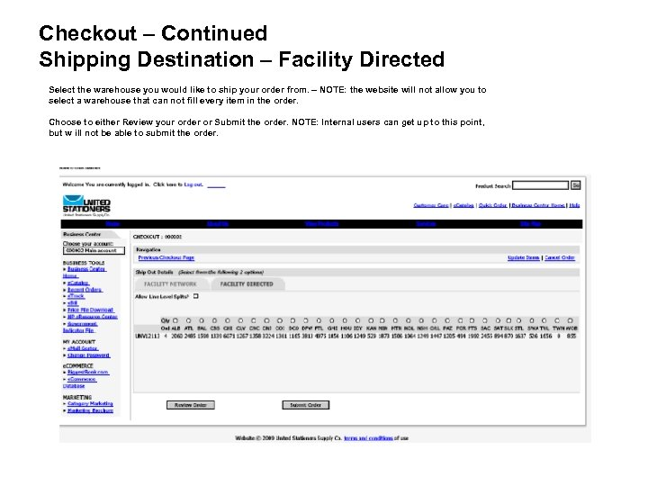 Checkout – Continued Shipping Destination – Facility Directed Select the warehouse you would like