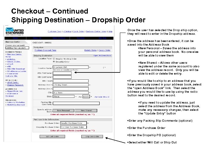 Checkout – Continued Shipping Destination – Dropship Order Once the user has selected the