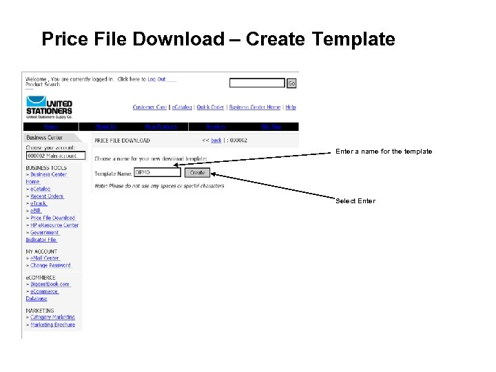 Price File Download – Create Template Enter a name for the template Select Enter