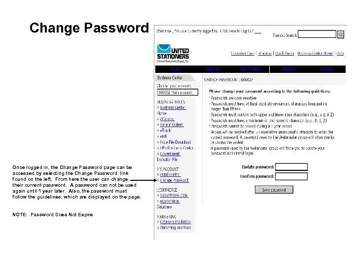 Change Password Once logged in, the Change Password page can be accessed by selecting