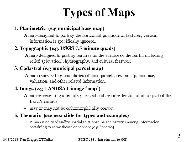 Types of Maps 1. Planimetric (e. g municipal base map) A map designed to