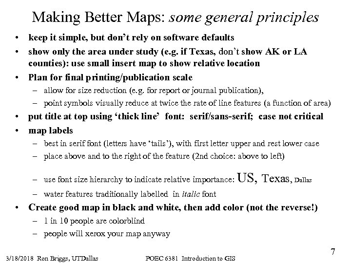 Making Better Maps: some general principles • keep it simple, but don't rely on