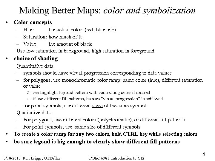 Making Better Maps: color and symbolization • Color concepts – Hue: the actual color