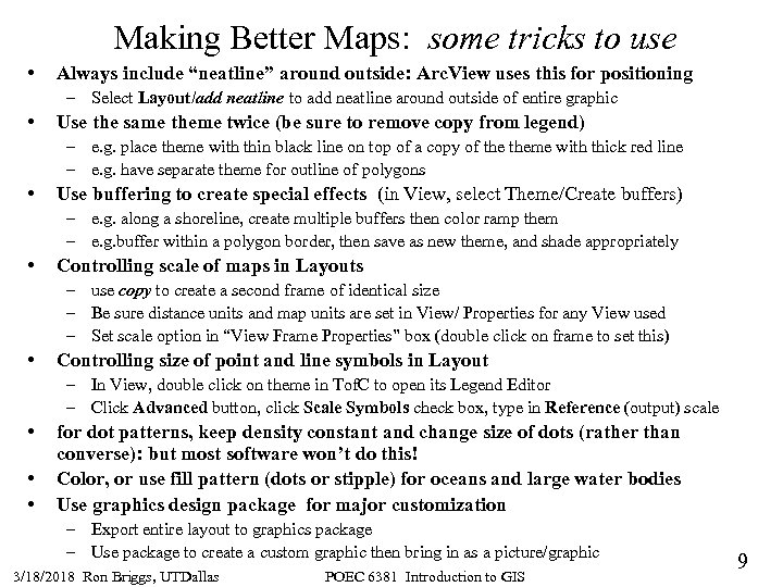 "Making Better Maps: some tricks to use • Always include ""neatline"" around outside: Arc."