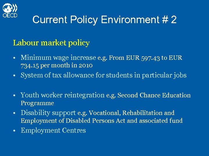 Current Policy Environment # 2 Labour market policy • Minimum wage increase e. g.