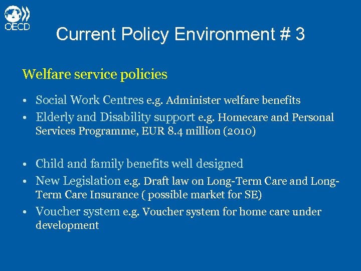 Current Policy Environment # 3 Welfare service policies • Social Work Centres e. g.