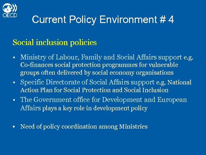 Current Policy Environment # 4 Social inclusion policies • Ministry of Labour, Family and