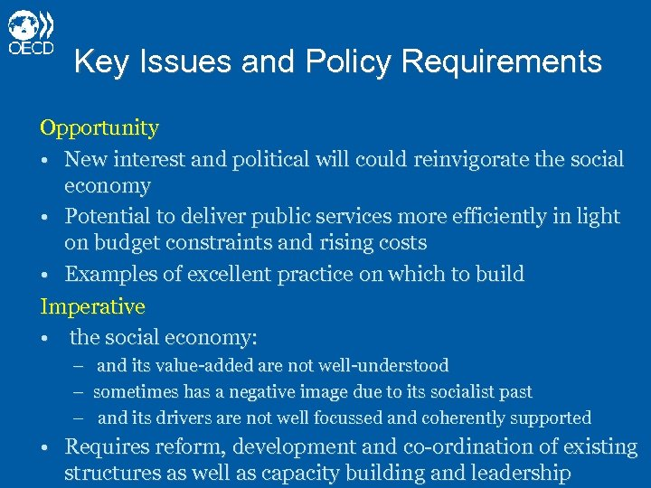 Key Issues and Policy Requirements Opportunity • New interest and political will could reinvigorate