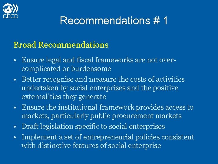 Recommendations # 1 Broad Recommendations • Ensure legal and fiscal frameworks are not overcomplicated