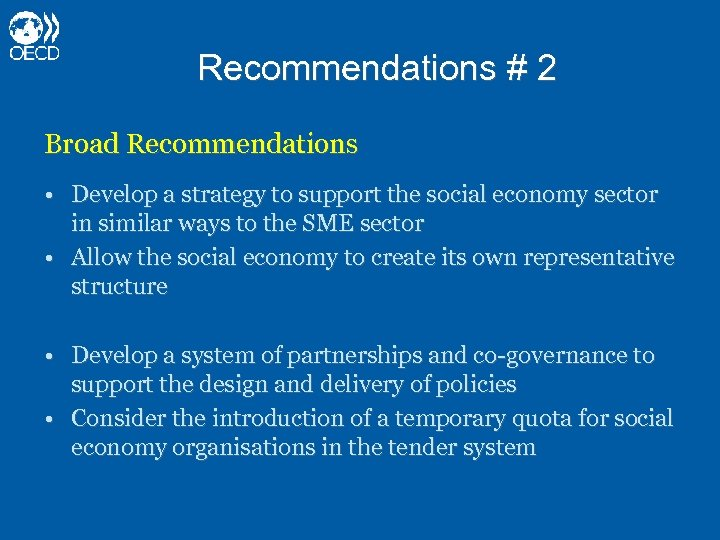 Recommendations # 2 Broad Recommendations • Develop a strategy to support the social economy
