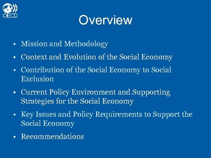 Overview • Mission and Methodology • Context and Evolution of the Social Economy •