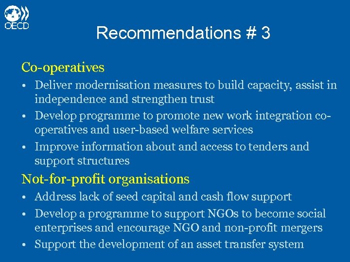 Recommendations # 3 Co-operatives • Deliver modernisation measures to build capacity, assist in independence