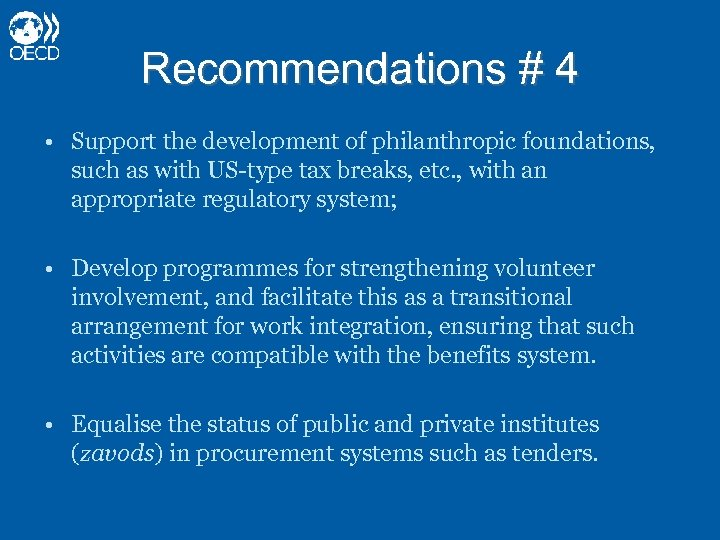 Recommendations # 4 • Support the development of philanthropic foundations, such as with US-type