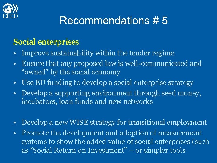 Recommendations # 5 Social enterprises • Improve sustainability within the tender regime • Ensure