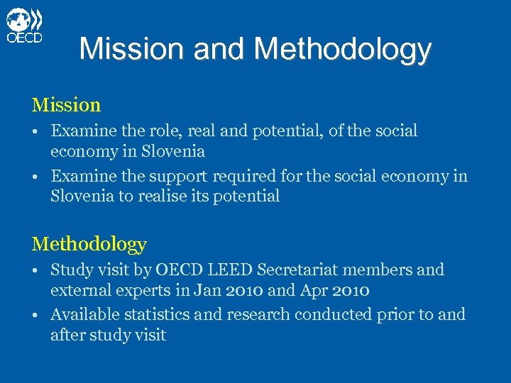Mission and Methodology Mission • Examine the role, real and potential, of the social
