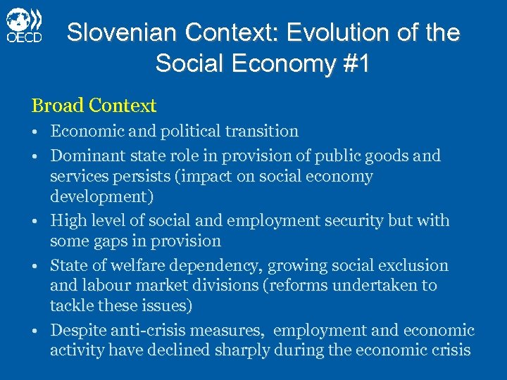 Slovenian Context: Evolution of the Social Economy #1 Broad Context • Economic and political