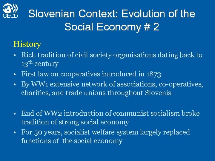 Slovenian Context: Evolution of the Social Economy # 2 History • Rich tradition of