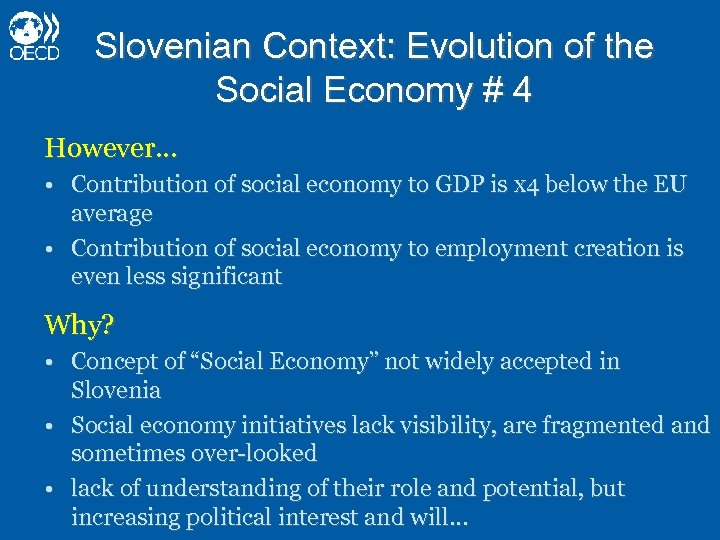 Slovenian Context: Evolution of the Social Economy # 4 However… • Contribution of social