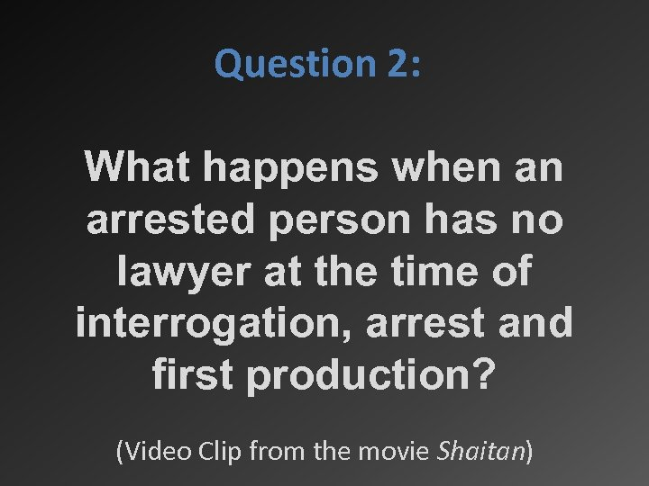 Question 2: What happens when an arrested person has no lawyer at the time