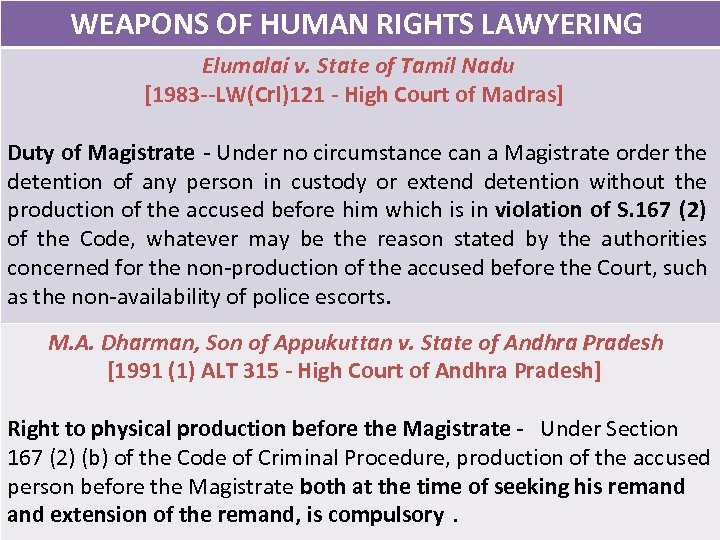 WEAPONS OF HUMAN RIGHTS LAWYERING Elumalai v. State of Tamil Nadu [1983 --LW(Crl)121 -