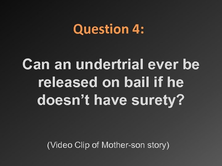 Question 4: Can an undertrial ever be released on bail if he doesn't have