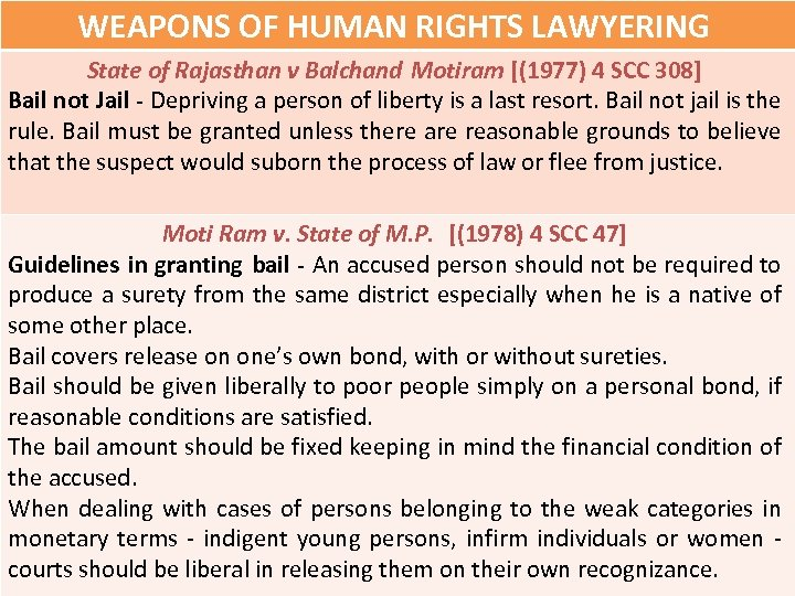 WEAPONS OF HUMAN RIGHTS LAWYERING State of Rajasthan v Balchand Motiram [(1977) 4 SCC