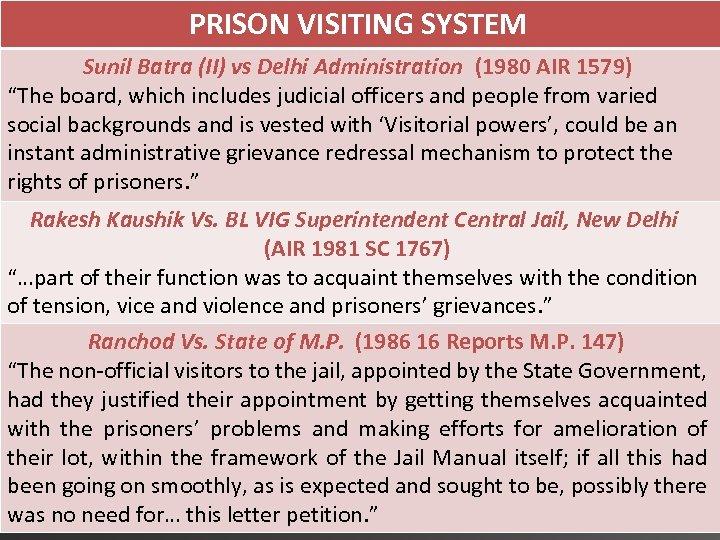 "PRISON VISITING SYSTEM Sunil Batra (II) vs Delhi Administration (1980 AIR 1579) ""The board,"