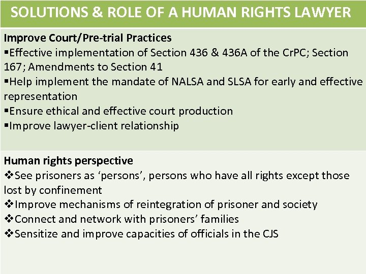 SOLUTIONS & ROLE OF A HUMAN RIGHTS LAWYER Improve Court/Pre-trial Practices §Effective implementation of