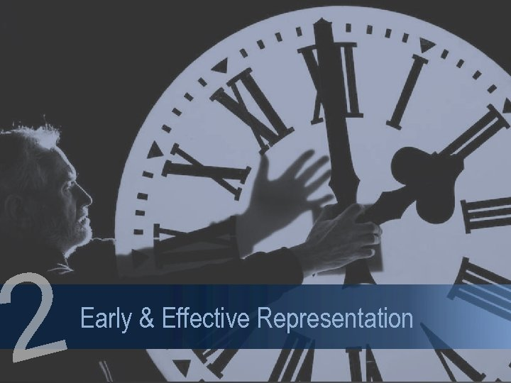2 Early & Effective Representation