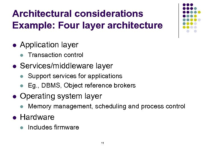 Architectural considerations Example: Four layer architecture l Application layer l l Services/middleware layer l