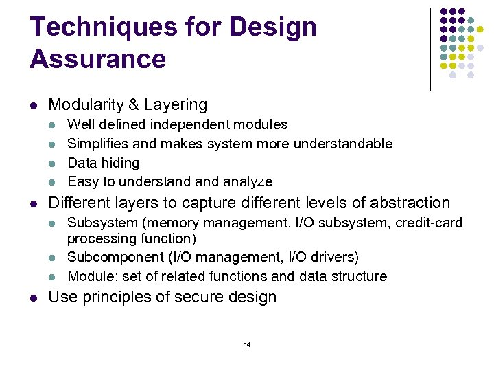 Techniques for Design Assurance l Modularity & Layering l l l Different layers to
