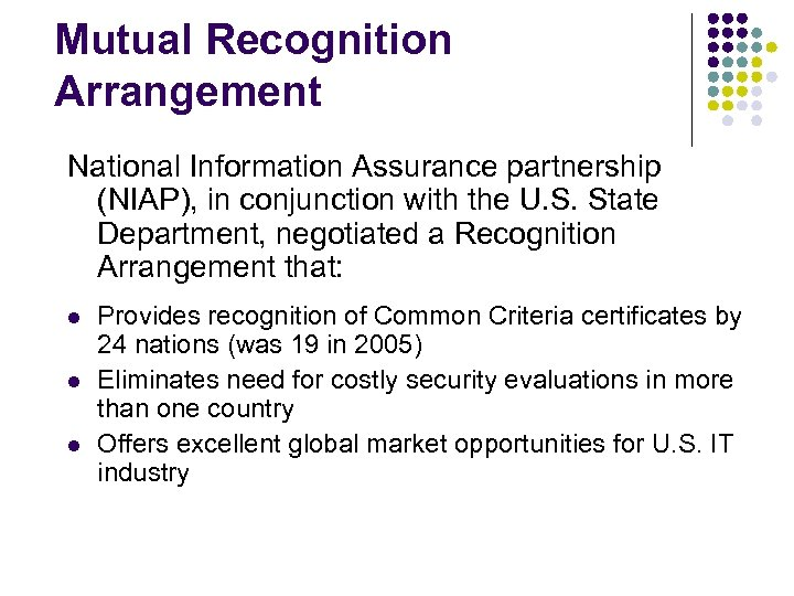 Mutual Recognition Arrangement National Information Assurance partnership (NIAP), in conjunction with the U. S.
