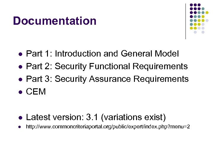 Documentation l Part 1: Introduction and General Model Part 2: Security Functional Requirements Part