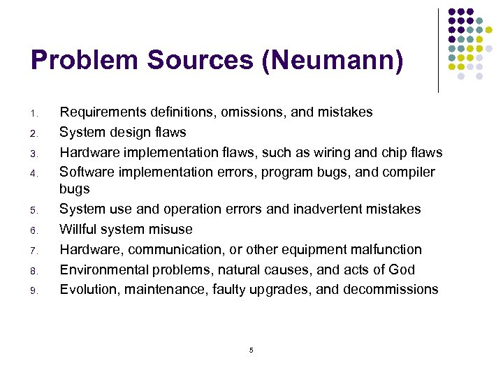 Problem Sources (Neumann) 1. 2. 3. 4. 5. 6. 7. 8. 9. Requirements definitions,