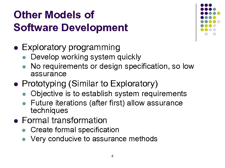 Other Models of Software Development l Exploratory programming l l l Prototyping (Similar to