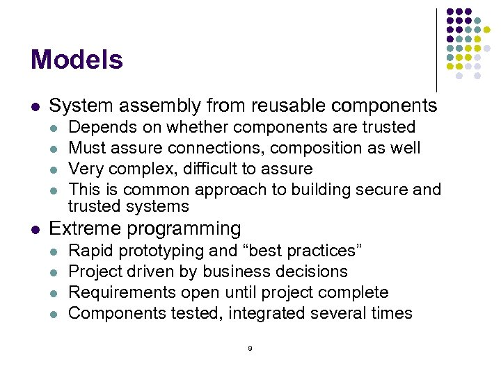 Models l System assembly from reusable components l l l Depends on whether components