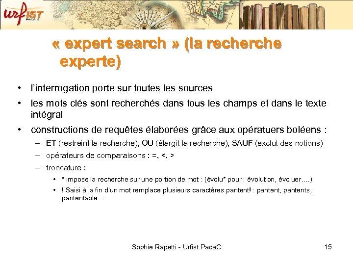 « expert search » (la recherche experte) • l'interrogation porte sur toutes les