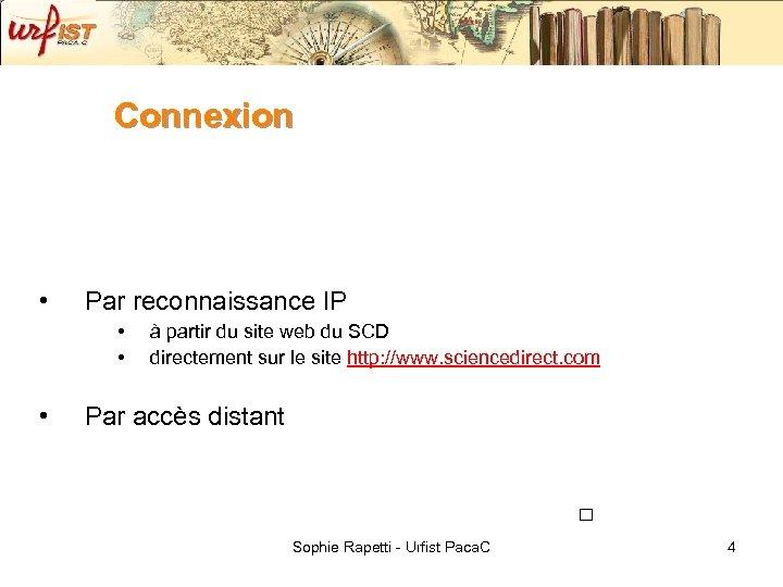 Connexion • Par reconnaissance IP • • • à partir du site web du