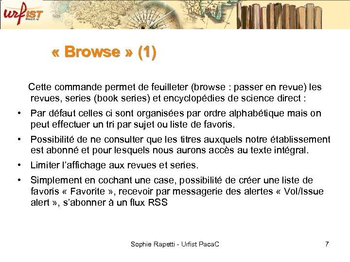 « Browse » (1) Cette commande permet de feuilleter (browse : passer en