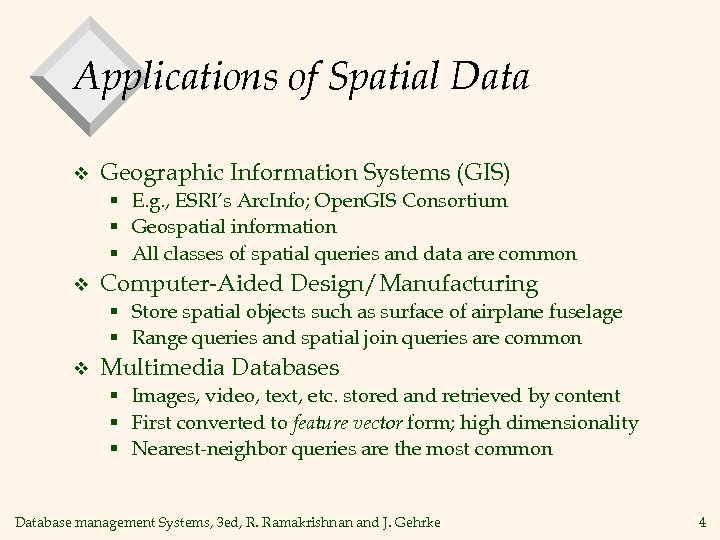 Applications of Spatial Data v Geographic Information Systems (GIS) § E. g. , ESRI's