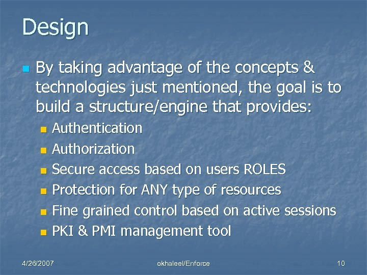 Design n By taking advantage of the concepts & technologies just mentioned, the goal