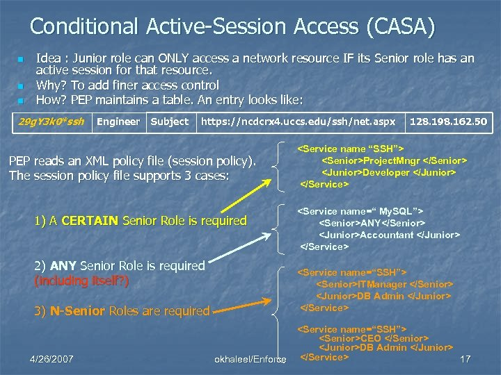 Conditional Active-Session Access (CASA) n n n Idea : Junior role can ONLY access