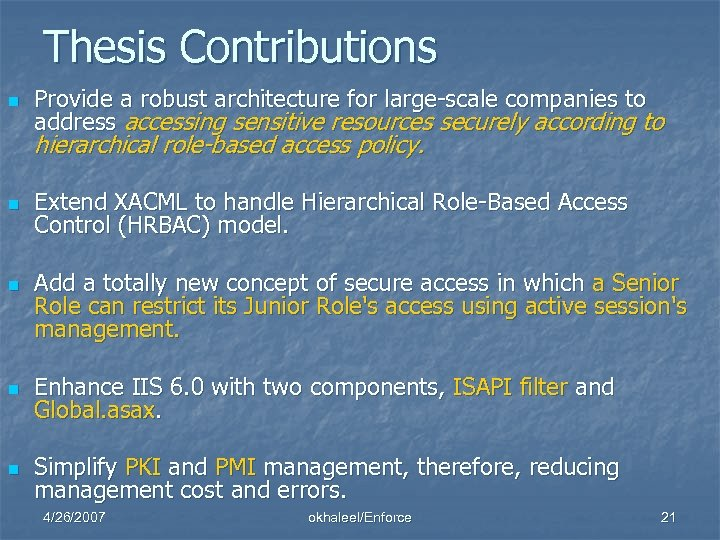 Thesis Contributions n Provide a robust architecture for large-scale companies to address accessing sensitive