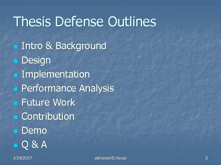 Thesis Defense Outlines n n n n Intro & Background Design Implementation Performance Analysis