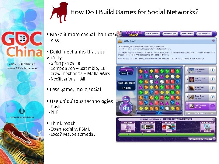 How Do I Build Games for Social Networks? • Make it more casual than